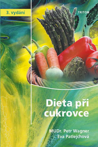 Dieta při cukrovce - 3. vydání - Wagner, Petr