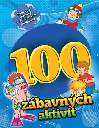 100 zábavných aktivít - chlapci