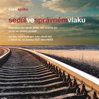 Sedíš ve správném vlaku - Spilko, Karel