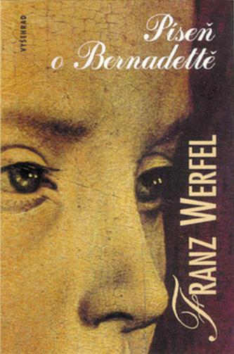 Píseň o Bernadettě - Werfel, Franz