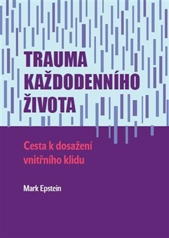 Trauma každodenního života - Epstein, Mark