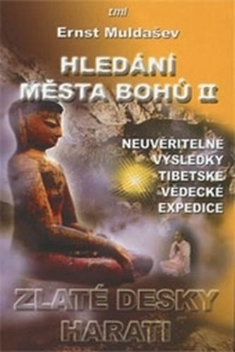 Hledání města Bohů II. - Ernst Muldašev