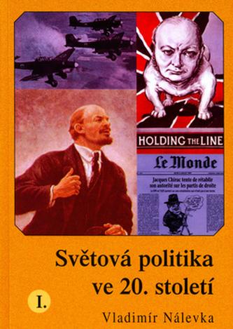 Světová politika ve 20.století - Vladimír Nálevka