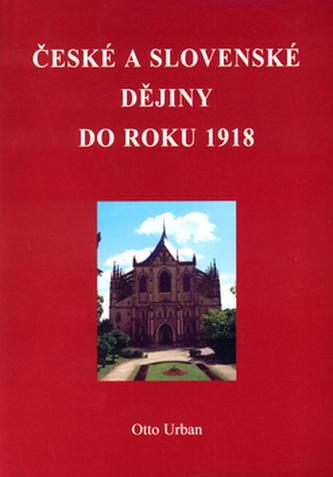České a Slovenské dějiny do roku 1918 - Otto Urban