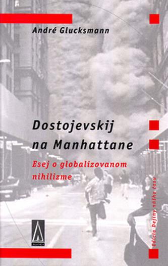Dostojevskij na Manhattane - André Glucksmann