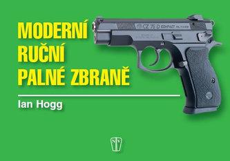 Moderní ruční palné zbraně - Ian V. Hogg; Ray Hutchins