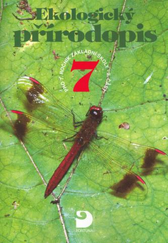 Ekologický přírodopis pro 7.ročník základní školy - 2. část - Danuše Kvasničková