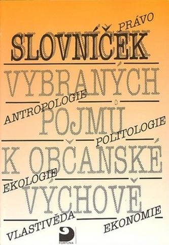Slovníček vybraných pojmů k Občanské výchově - Miloš Staněk