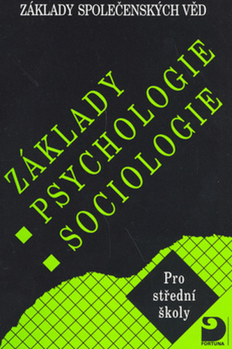 Základy psychologie,sociologie - Ilona Gillernová; Jiří Buriánek