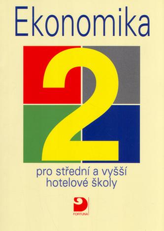 Ekonomika 2 pro střední a vyšší hotelové školy - František Smetana; Eva Marešová