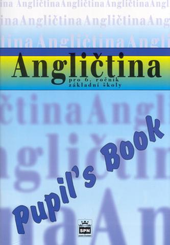 Angličtina pro 6.ročník základní školy Pupil´s Book