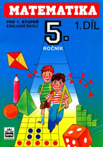 Matematika pro 5. ročník pro 1. stupeň základní školy I. díl - Josef Trejbal a kol.; Miroslava Jakešová