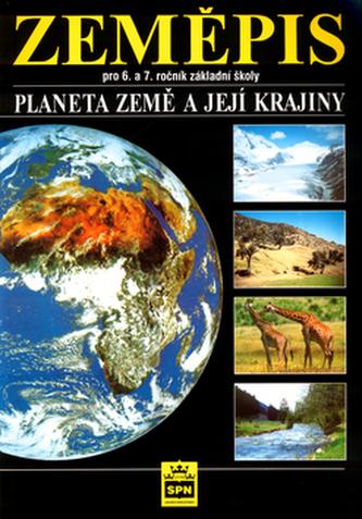 Zeměpis pro 6.a 7. roční záladní šoly Planeta Země a její krajiny - Jaromír Demek