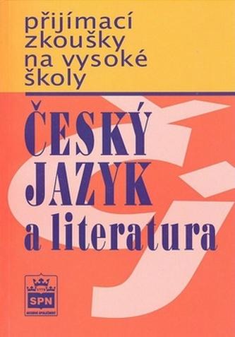 Přijímací zkoušky na vysokou školu Český jazyk a literarura - Marie a kol. Čechová