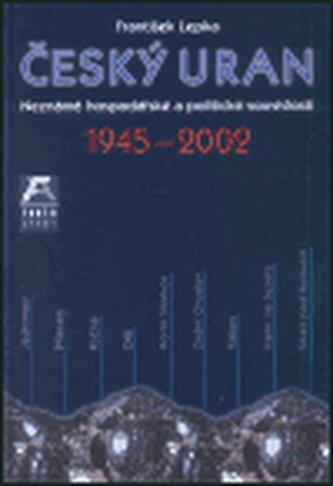 Český uran 1945 - 2002