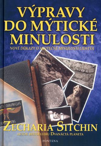 Výpravy do mýtické minulosti - Zecharia Sitchin