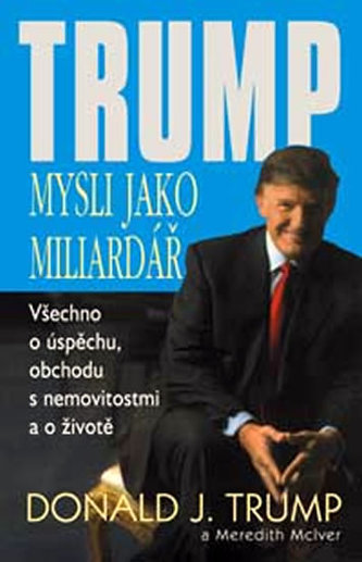 Mysli jako miliardář - Donald J. Trump