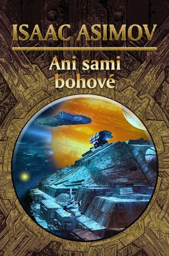 Ani sami bohové - Isaac Asimov; Jan Patrik Krásný