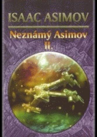 Neznámý Asimov 2. - Isaac Asimov; Jan Patrik Krásný