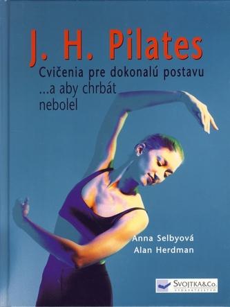 J.H.Pilates Cvičenia pre dokonalú postavu a aby chrbát nebolel