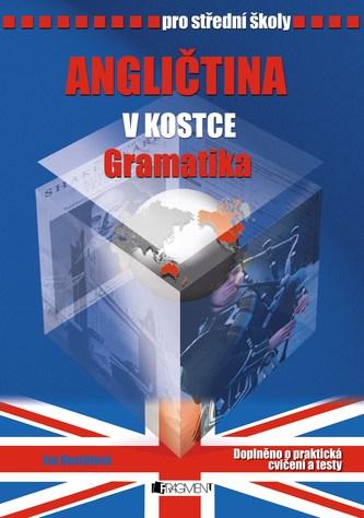 Angličtina v kostce pro střední školy Gramatika - Iva Dostálová