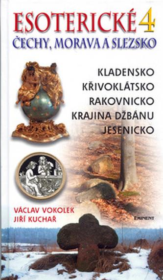 Esoterické Čechy, Morava a Slezsko 4 - Václav Vokolek; Jiří Kuchař
