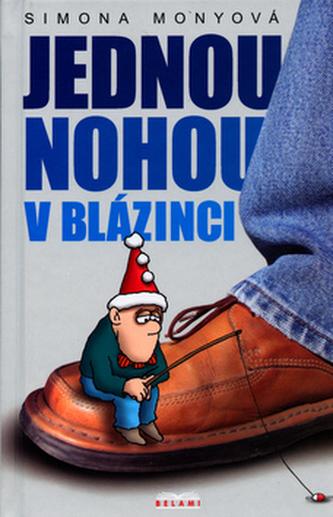 Jednou nohou v blázinci - Simona Monyová; Jiří Sláma