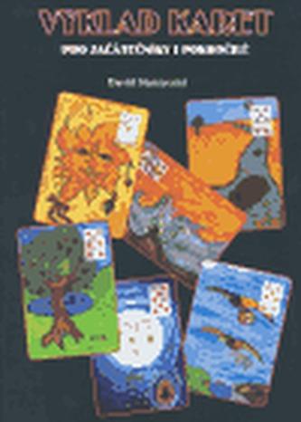 Výklad karet pro začátečníky a pokročilé - David Starzyczný; Pavlína Pawlasová