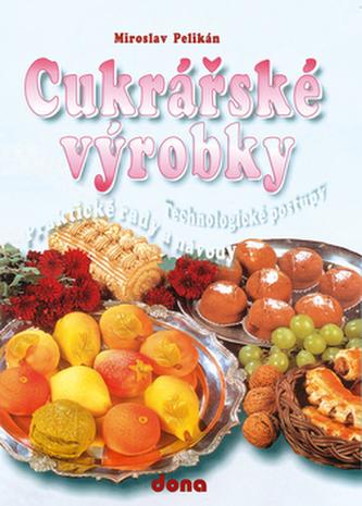 Cukrářské výrobky - Miroslav Pelikán; Vladimír Doležal