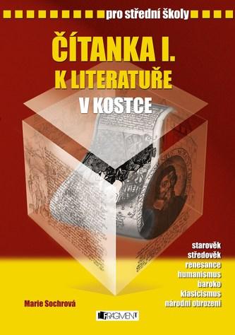 Čítanka I. k literatuře v kostce pro střední školy - Marie Sochrová; Pavel Kantorek