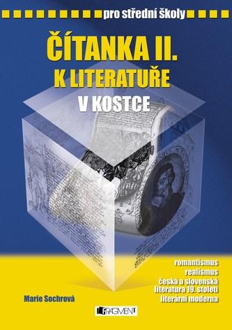 Čítanka II. k literatuře v kostce pro střední školy - Marie Sochrová
