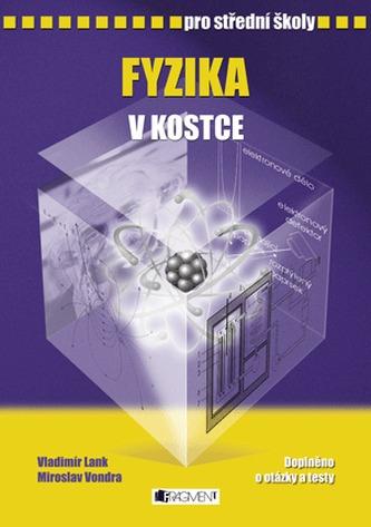 Fyzika v kostce pro střední školy - Miroslav Vondra; Vladimír Lank