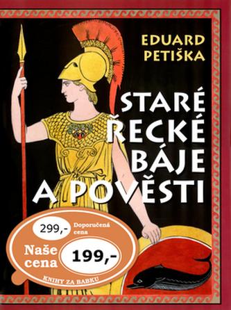 Staré řecké báje a pověsti - Eduard Petiška; Václav Fiala