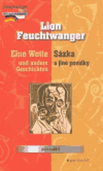 Sázka a jiné povídky, Eine Wette und andere Geschichten - Lion Feuchtwanger
