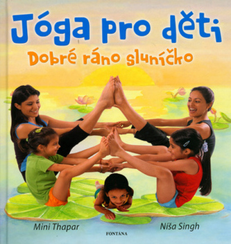 Jóga pro děti - Mini Thapar; Níša Singh