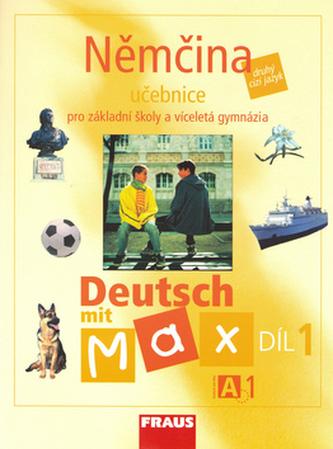 Němčina Deutsch mit Max A1/díl 1 - Olga Fišarová; Milena Zbranková