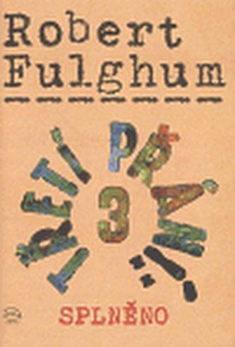 Třetí přání: 3 Splněno - Robert Fulghum