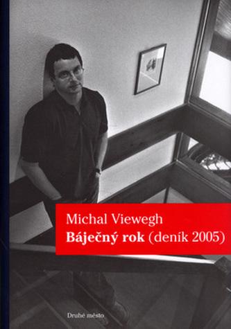 Báječný rok - Michal Viewegh