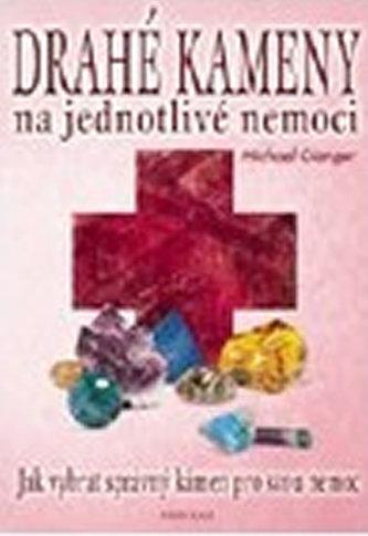 Drahé kameny na jednotlivé nemoci - Michael Gienger