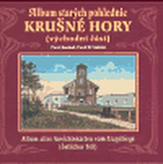Album starých pohlednic Krušné Hory - Pavel Koukal; Pavel D. Vinklát
