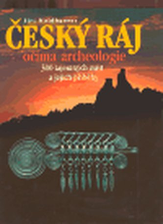 Český ráj očima archeologie