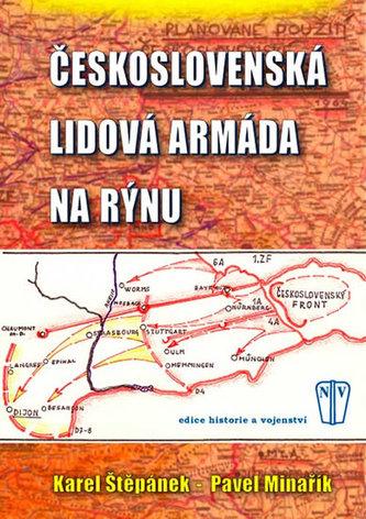 Československá lidová armáda na Rýnu - Karel Štěpánek; Pavel Minařík