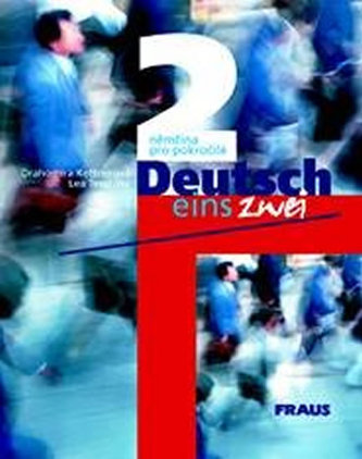 Deutsch eins, zwei 2 - Drahomíra Kettnerová; Lea Tesařová