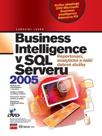 Business Intelligence v SQL Serveru 2005 - Ľuboslav Lacko