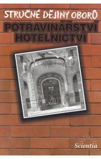 Stručné dějiny oborů Potravinářství a hotelnictví - Dušan Čurda; Karel Holub