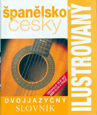 Ilustrovaný španělsko český dvojjazyčný slovník