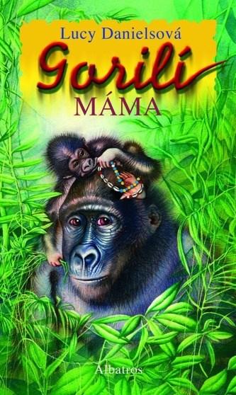 Gorilí máma - Lucy Danielsová