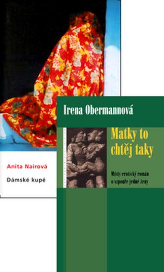 Balíček 2ks Matky to chtěj taky + Dámské kupé - Irena Obermannová; Anita Nairová