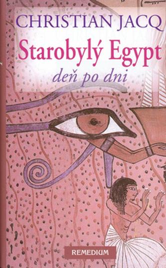 Starobylý Egypt - Christian Jacq
