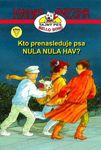 Kto prenasleduje psa NULA NULA HAV? - Thomas Brezina